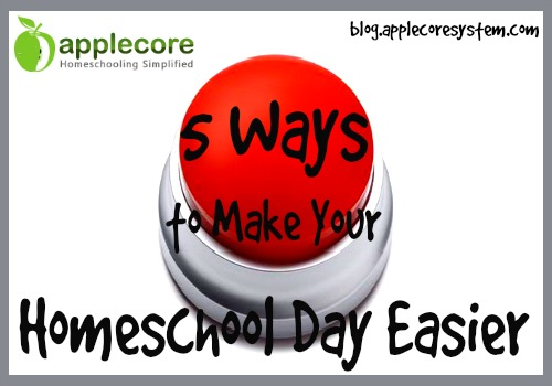 5 ways to make your homeschool day easier